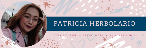 Patricia Herbolario: Copy & Coffee  ☕️  Travel & Tea  ✈️  Skincare & Shit✨